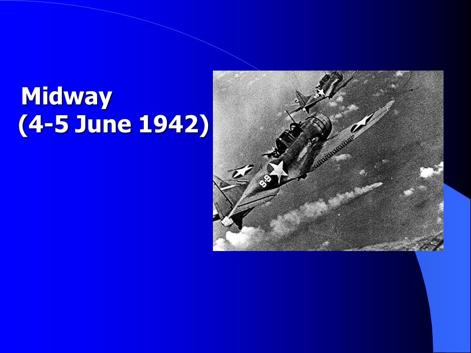 Midway (4-5 June 1942) Midway (4-5 June 1942)