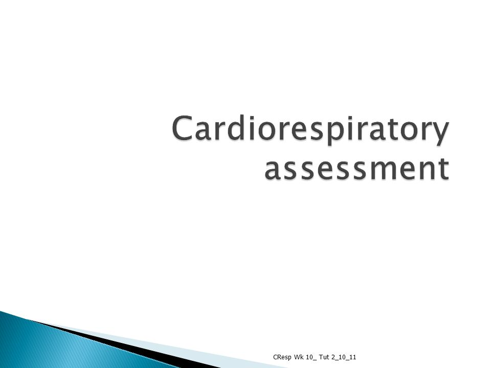  identify the importance of the physiotherapist assessing a patient at the beginning during and at the end of every treatment  identify the differences and links between the subjective and objective assessment  describe the various components of a cardio respiratory assessment  discuss the implications of the results of the assessment on the composition of a physiotherapy problem list  discuss the implications of the results of the assessment on the composition of a physiotherapy treatment plan  relate the importance of the cardiovascular system assessment to the assessment of the respiratory system  identify the components of a cardiovascular assessment  begin to describe the implications of the results of a cardiovascular assessment CResp Wk 10_ Tut 2_10_1132 Learning outcomes