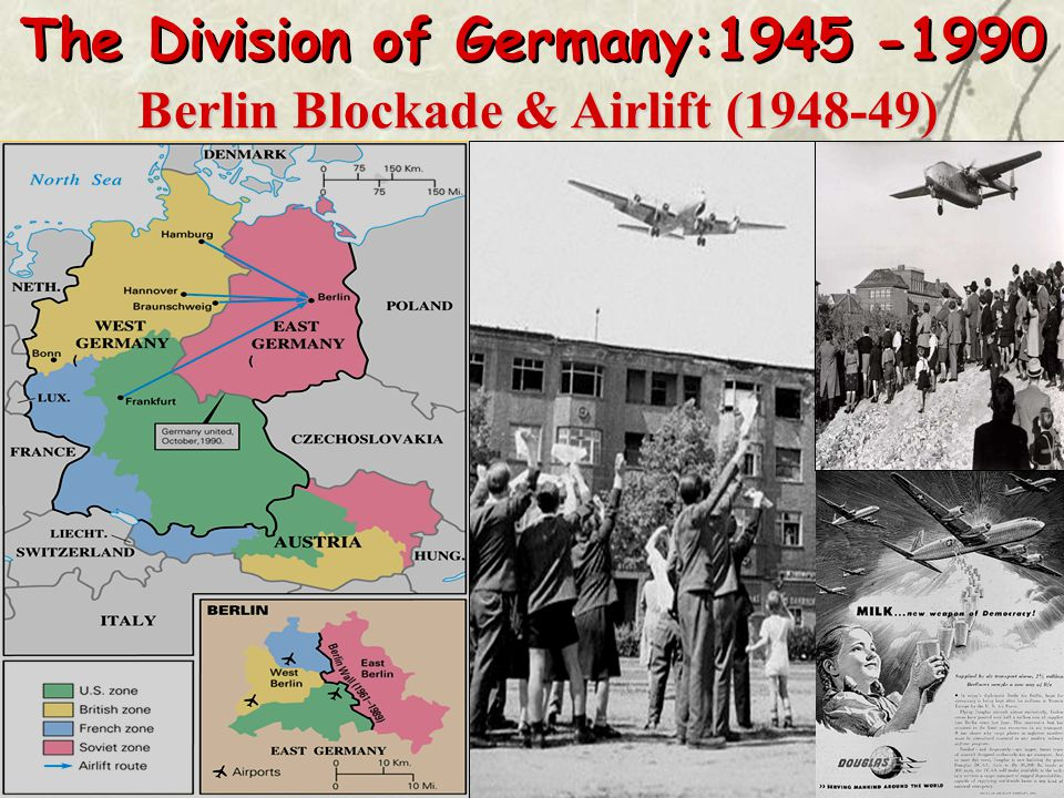 The Division of Germany:1945 -1990 Berlin Blockade & Airlift (1948-49)
