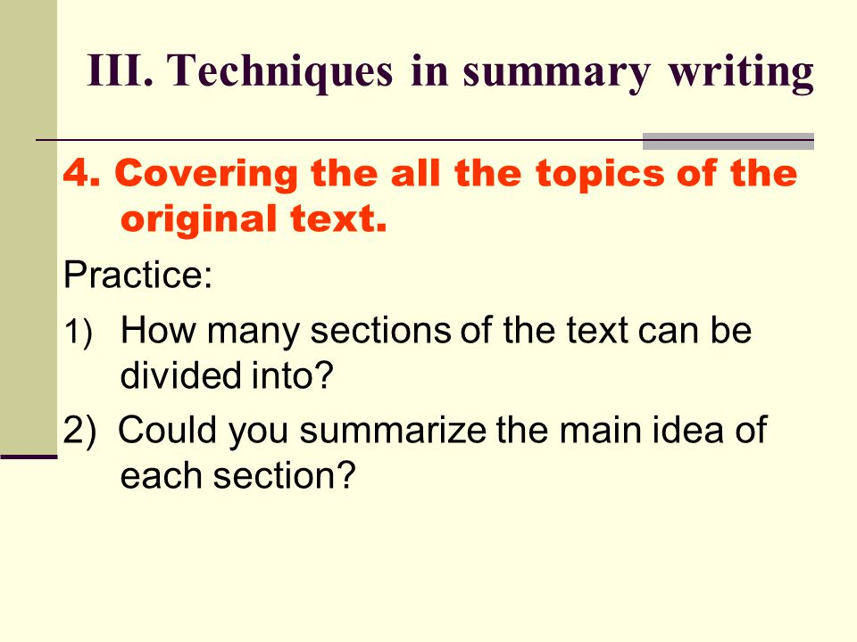 4. Covering the all the topics of the original text.