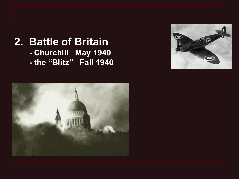 2. Battle of Britain - Churchill May 1940 - the Blitz Fall 1940