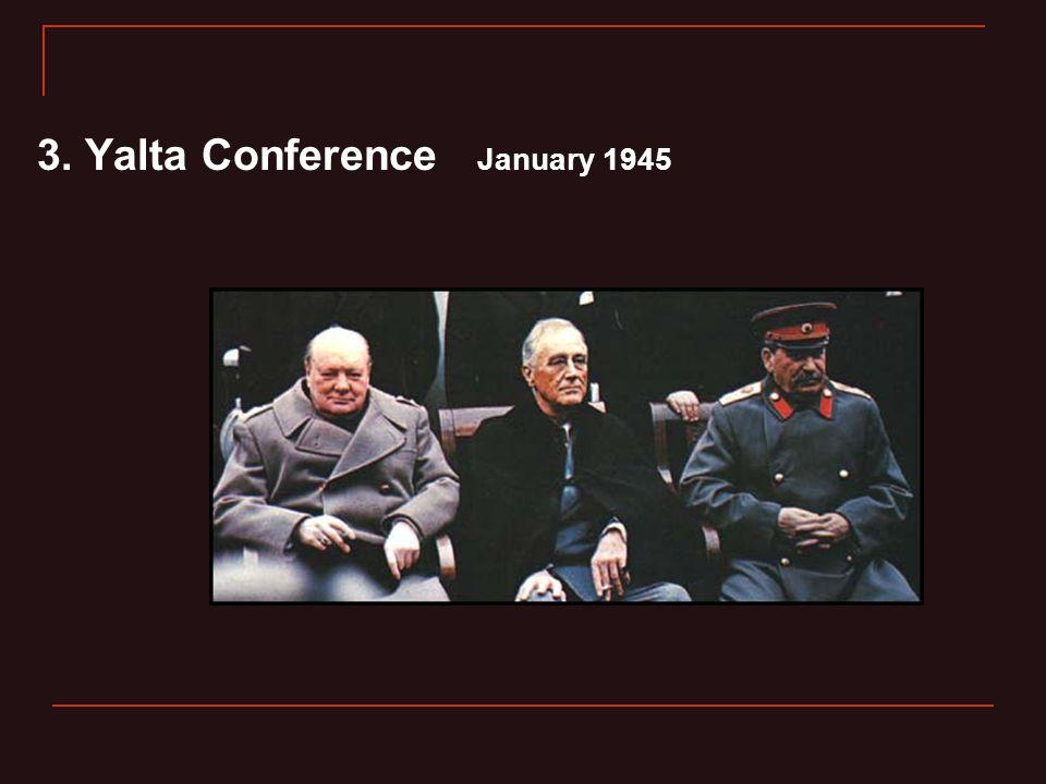 3. Yalta Conference January 1945