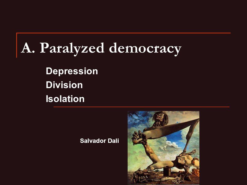 A. Paralyzed democracy Depression Division Isolation Salvador Dali
