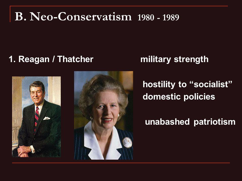 B. Neo-Conservatism 1980 - 1989 1.