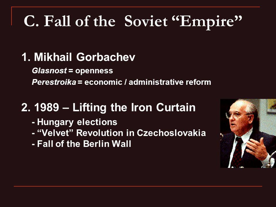 C. Fall of the Soviet Empire 1.