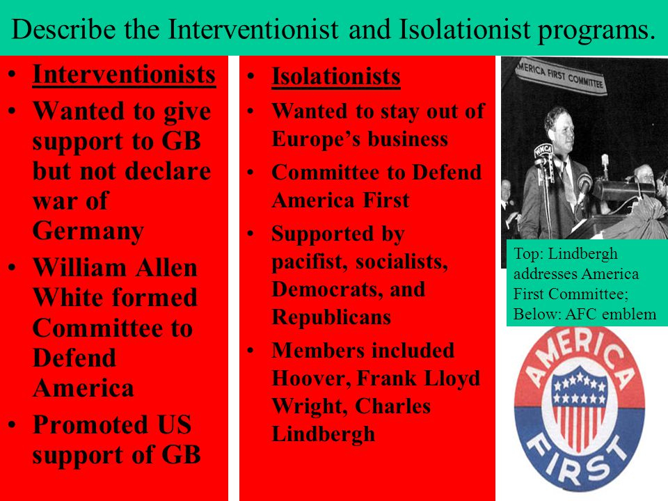 Describe the Interventionist and Isolationist programs.
