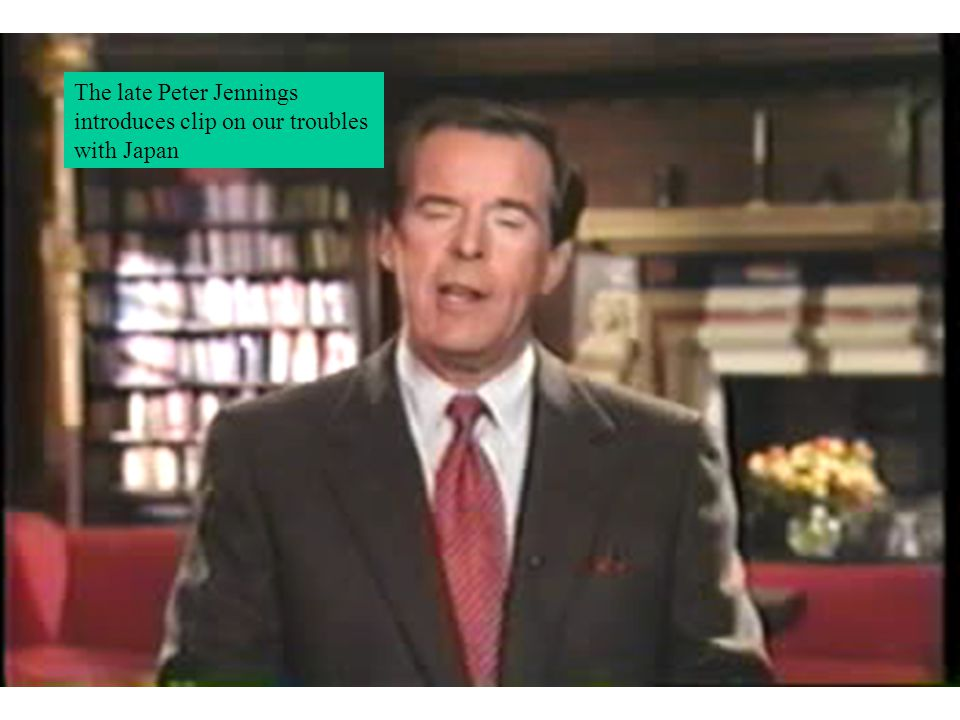 The late Peter Jennings introduces clip on our troubles with Japan