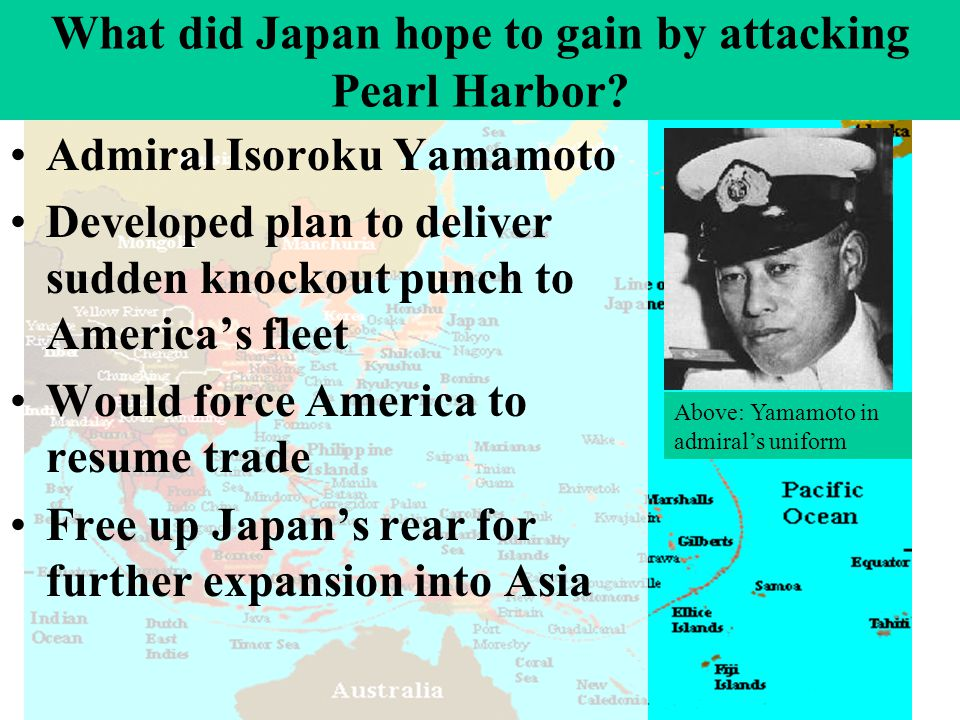 What did Japan hope to gain by attacking Pearl Harbor.