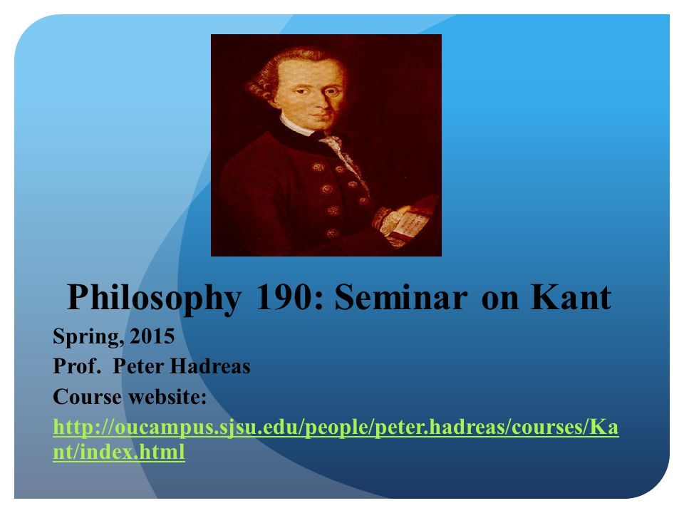 Philosophy 190: Seminar on Kant Spring, 2015 Prof.