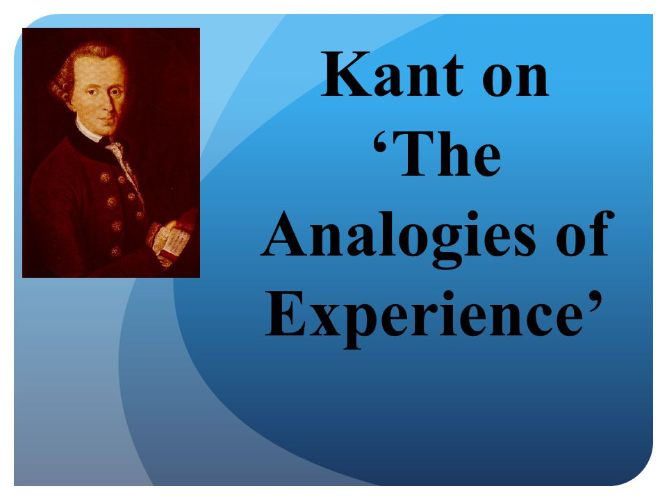 Kant on 'The Analogies of Experience'