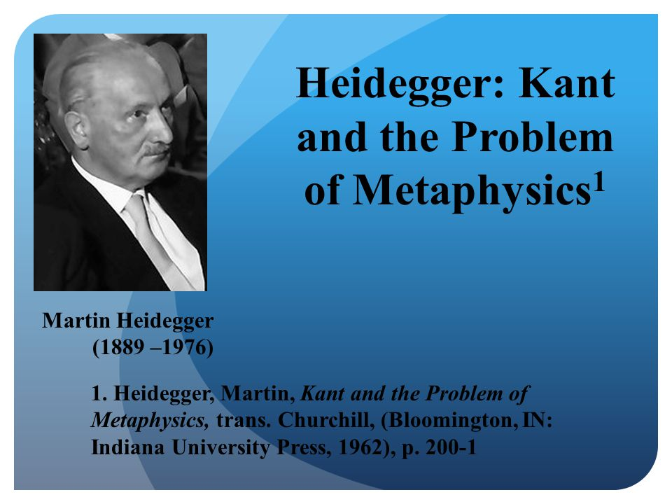 1. Heidegger, Martin, Kant and the Problem of Metaphysics, trans.