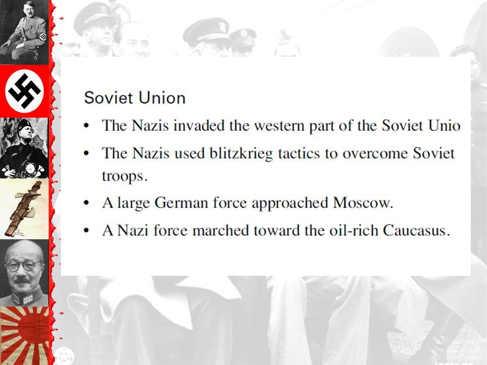 Operation Barbarossa: June 22, 1941 y 3,000,000 German soldiers. y 3,400 tanks.