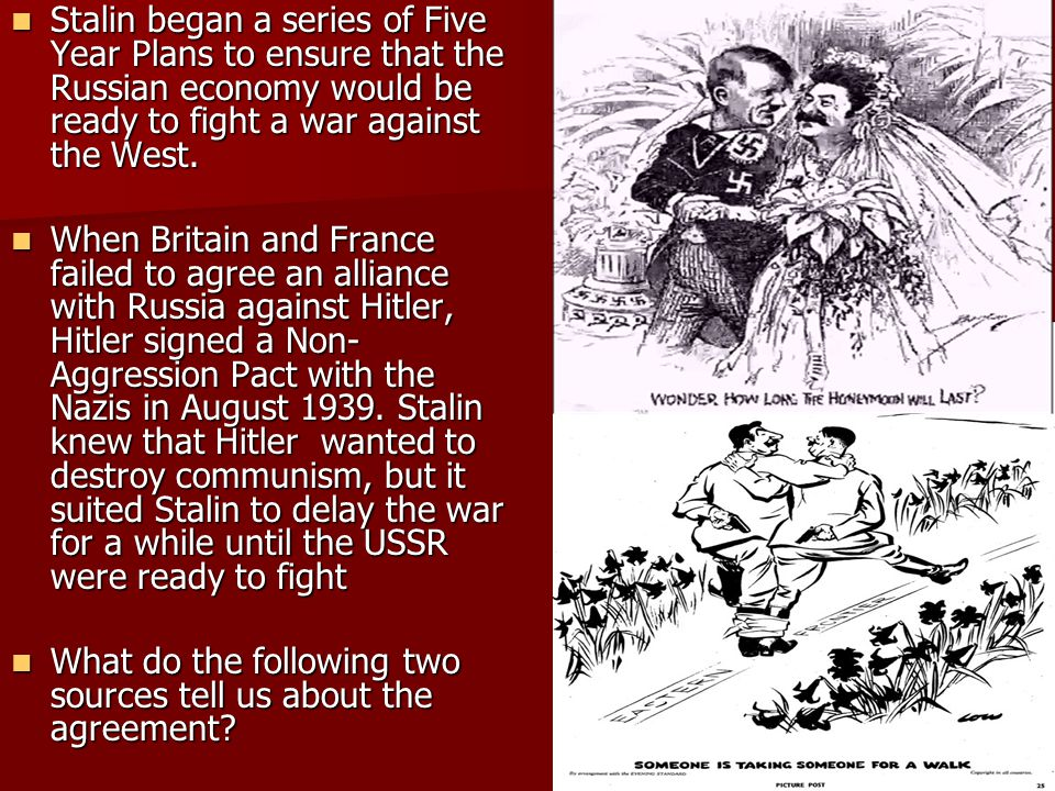 Stalin began a series of Five Year Plans to ensure that the Russian economy would be ready to fight a war against the West.