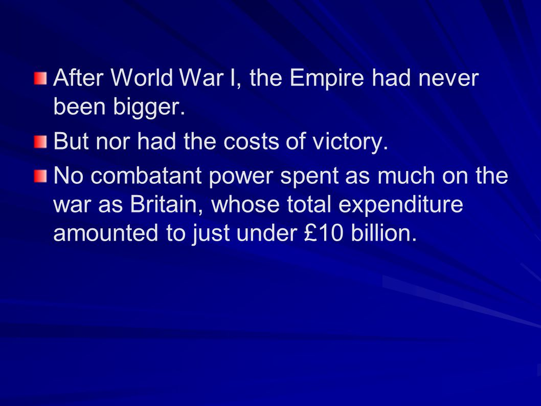 After World War I, the Empire had never been bigger.