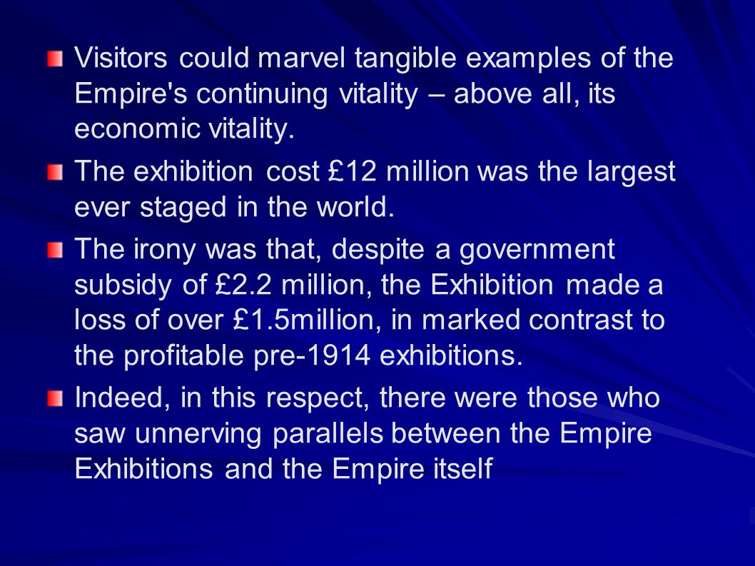 Visitors could marvel tangible examples of the Empire s continuing vitality – above all, its economic vitality.