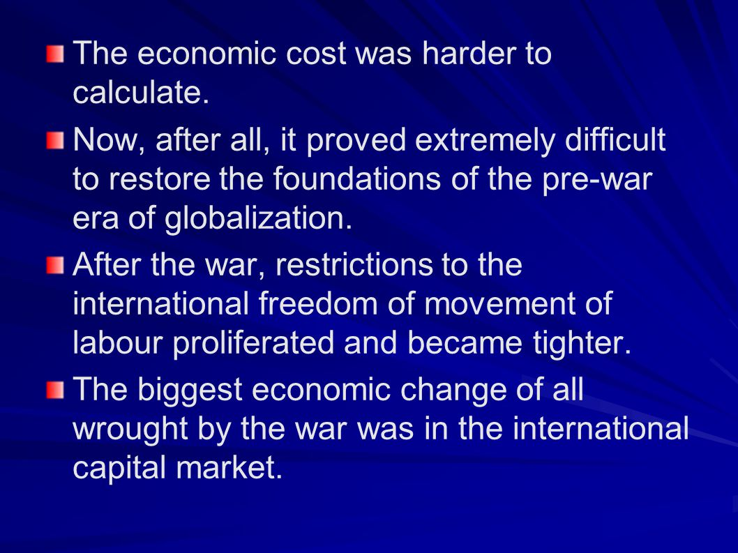 The economic cost was harder to calculate.