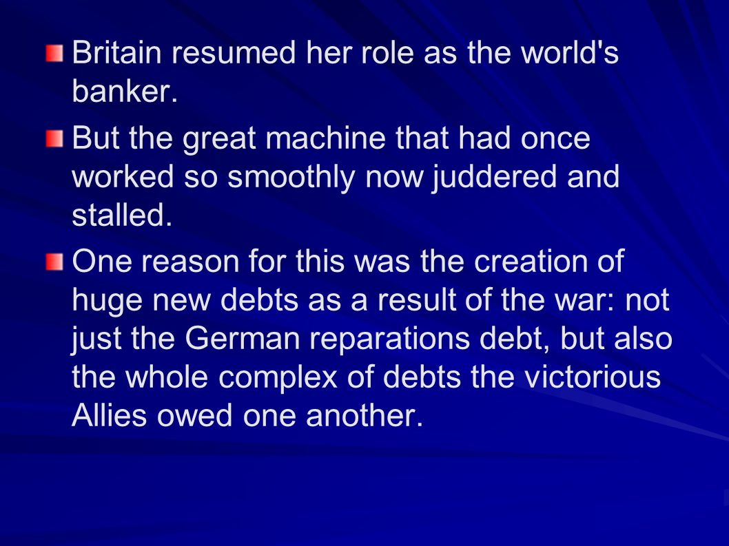 Britain resumed her role as the world s banker.