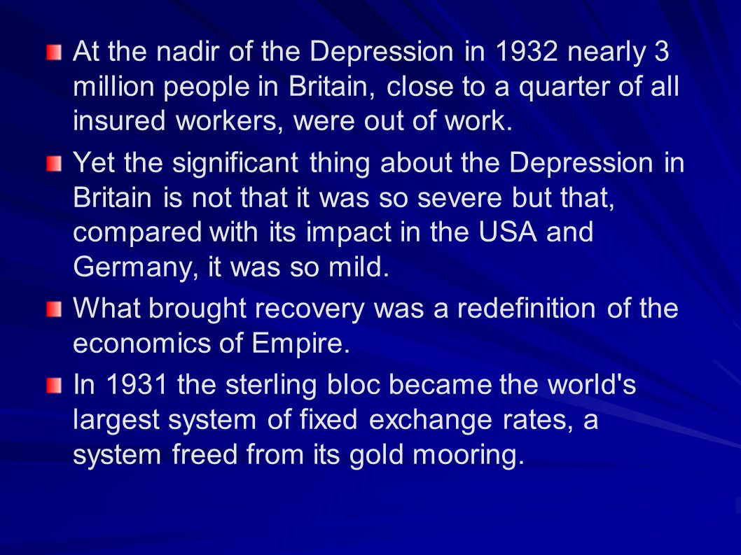 At the nadir of the Depression in 1932 nearly 3 million people in Britain, close to a quarter of all insured workers, were out of work.