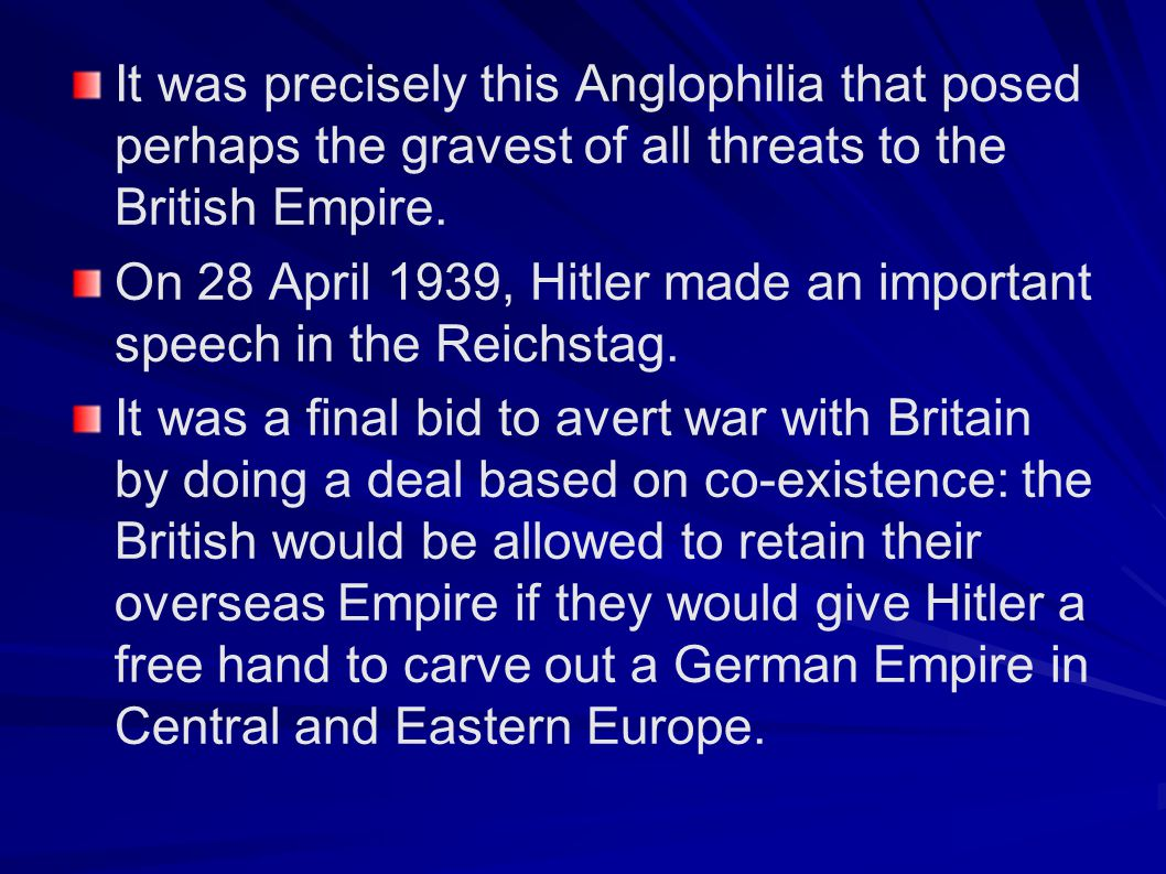 It was precisely this Anglophilia that posed perhaps the gravest of all threats to the British Empire.