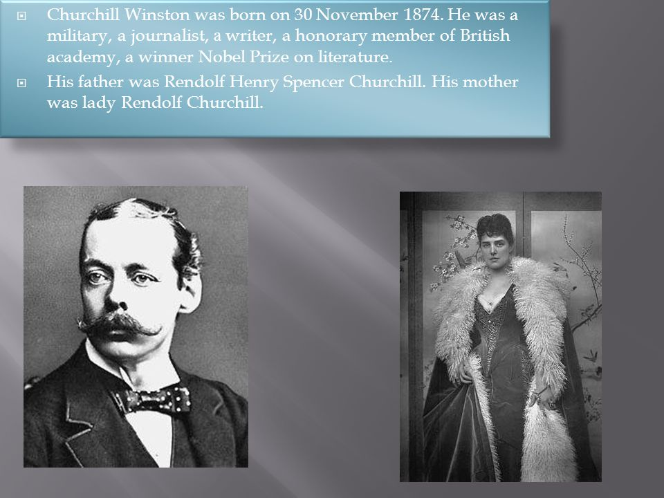  Churchill Winston was born on 30 November 1874.