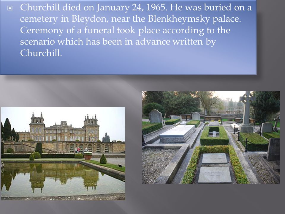  Churchill died on January 24, 1965.