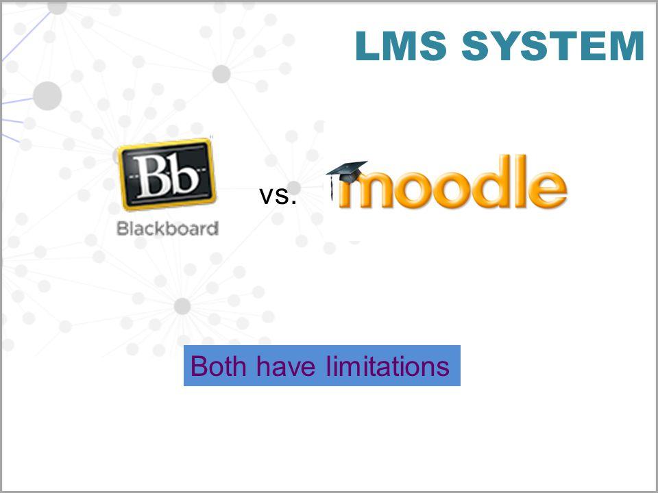 LMS SYSTEM vs. Both have limitations