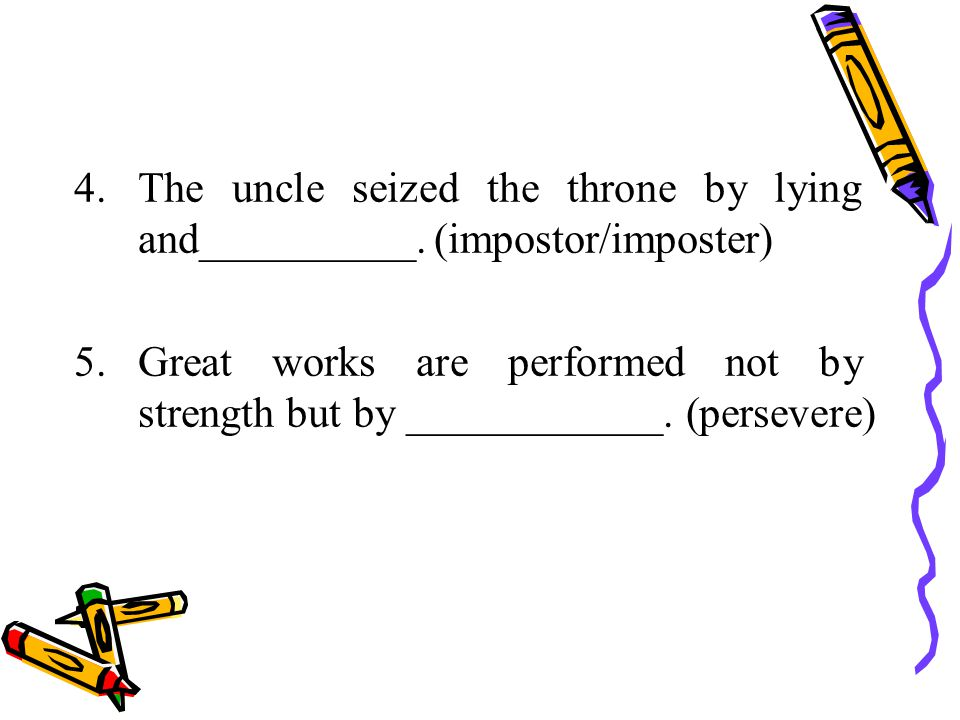 4.The uncle seized the throne by lying and__________.