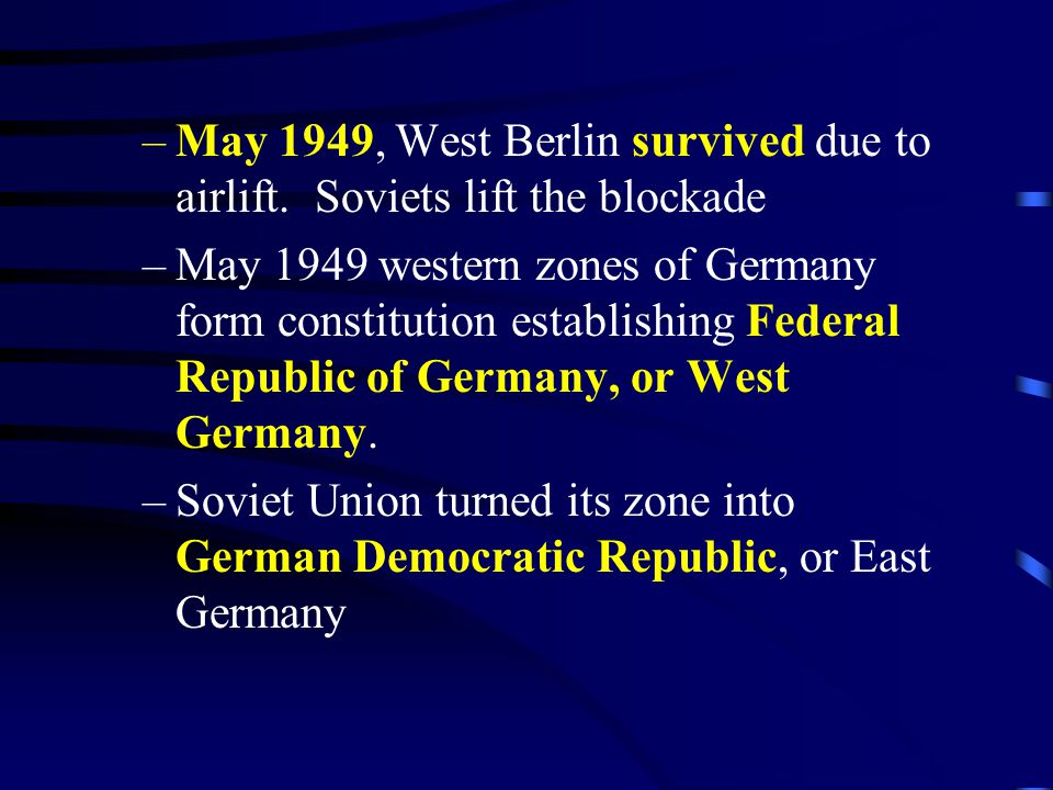 –May 1949, West Berlin survived due to airlift.