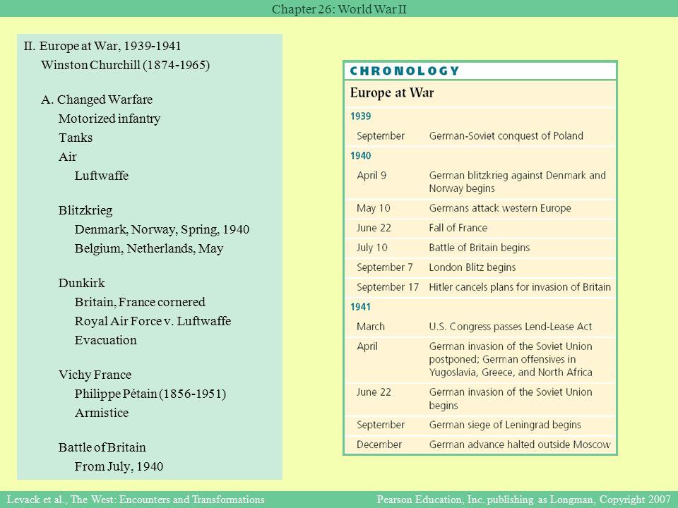 Chapter 26: World War II Levack et al., The West: Encounters and Transformations Pearson Education, Inc. publishing as Longman, Copyright 2007 II. Eur