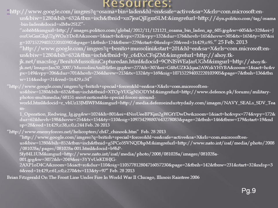 http://www.google.com/imgres?q=osama+bin+laden&hl=en&safe=active&sa=X&rls=com.microsoft:en- us&biw=1280&bih=632&tbm=isch&tbnid=xn7jeaQjEgmSLM:&imgrefurl=http:// dyn.politico.com/tag/osama -bin-laden&docid=xlMw2S1Z - zoh6M&imgurl=http :// images.politico.com/global/2012/11/121121_osama_bin_laden_ap_605.jpg&w=605&h=328&ei=J osrUeGmGIqU2gWOnYDoBA&zoom=1&iact=hc&vpx=732&vpy=132&dur=176&hovh=165&hovw=305&tx=163&ty=107&si g=107152294032220103905&page=1&tbnh=124&tbnw=229&start=0&ndsp=20&ved=1t:429,i:95. 25 Feb.