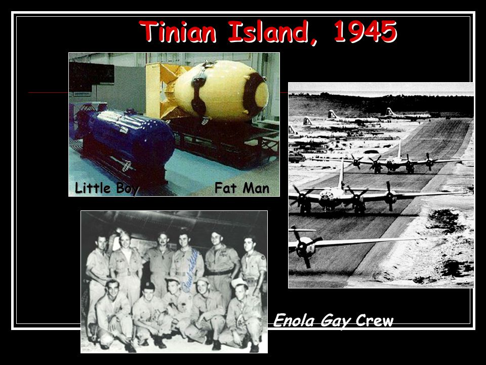 Tinian Island, 1945 Little Boy Fat Man Enola Gay Crew