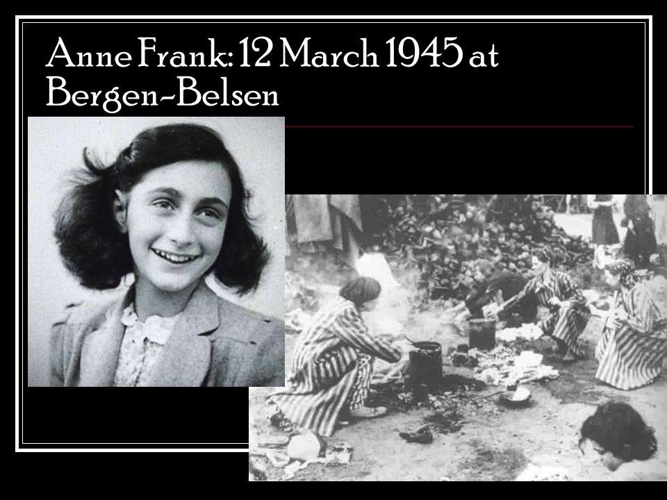 Anne Frank: 12 March 1945 at Bergen-Belsen