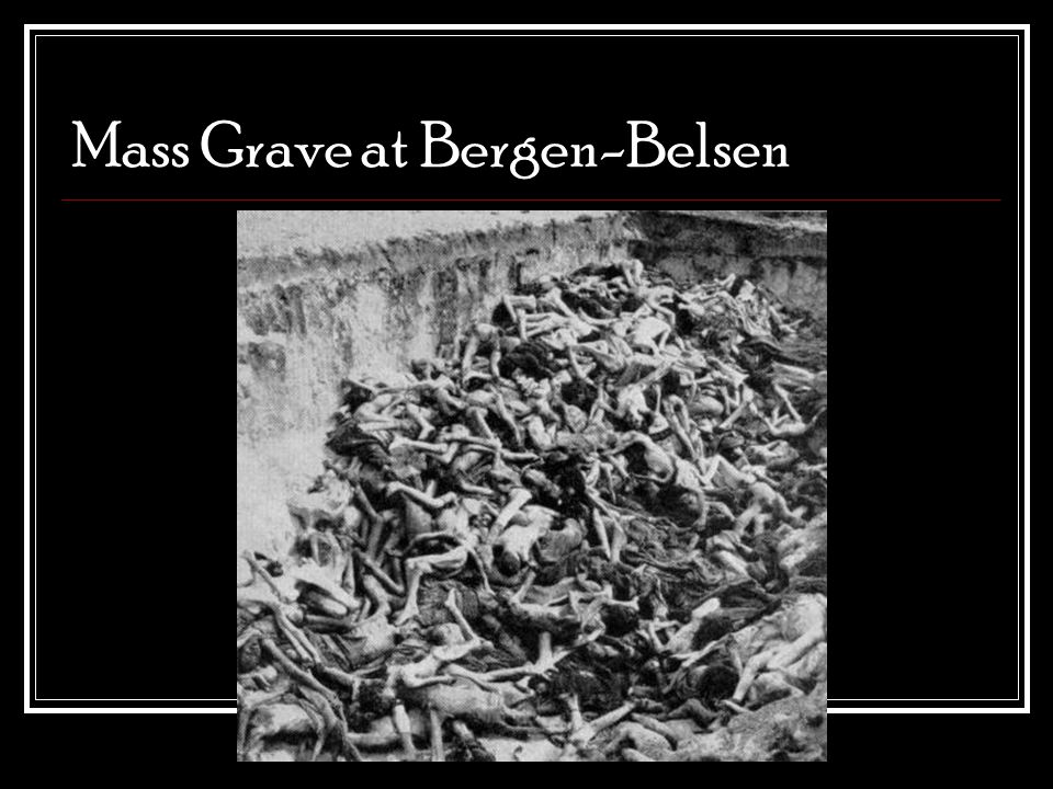 Mass Grave at Bergen-Belsen