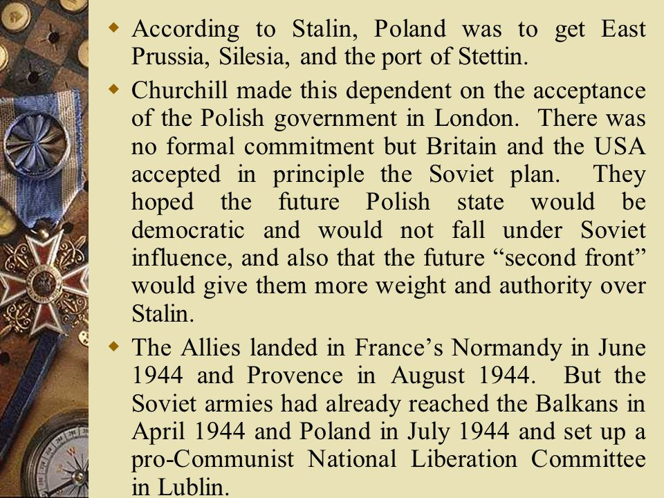  Stalin was then in a favorable situation to negotiate his war objectives.