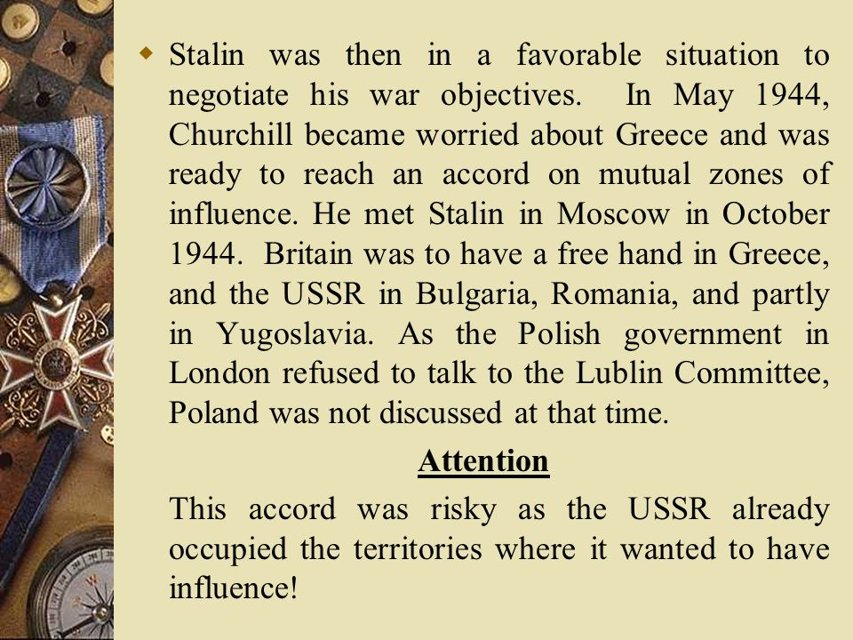  At the Yalta conference in February 1945 in Crimea, the USA and Britain would like to save Europe from Bolshevism through a friendly agreement.