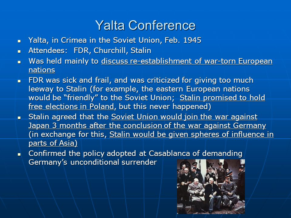 Yalta Conference Yalta, in Crimea in the Soviet Union, Feb.