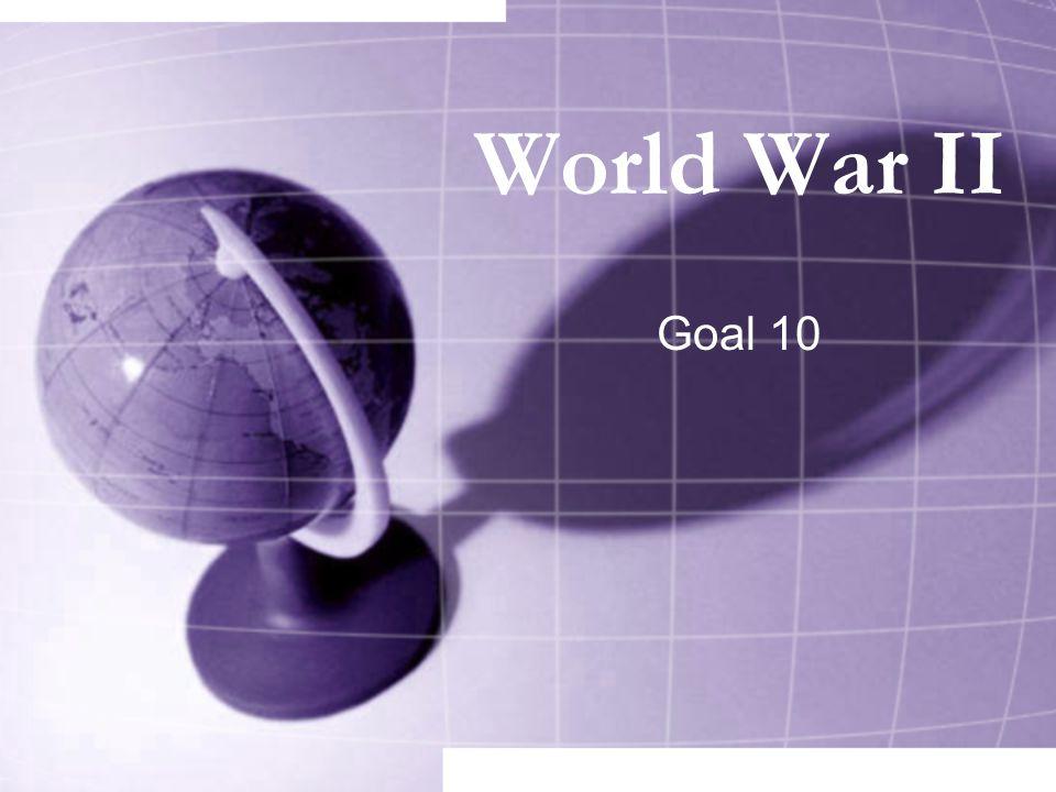 World War II Goal 10
