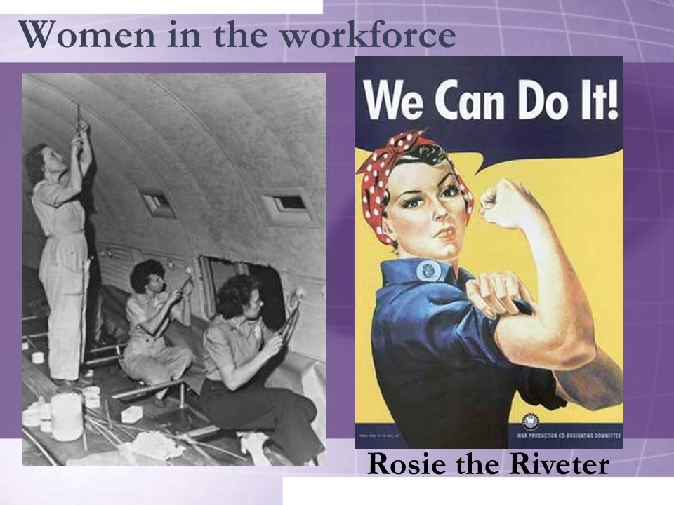 Women in the workforce Rosie the Riveter