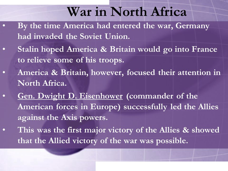 By the time America had entered the war, Germany had invaded the Soviet Union.