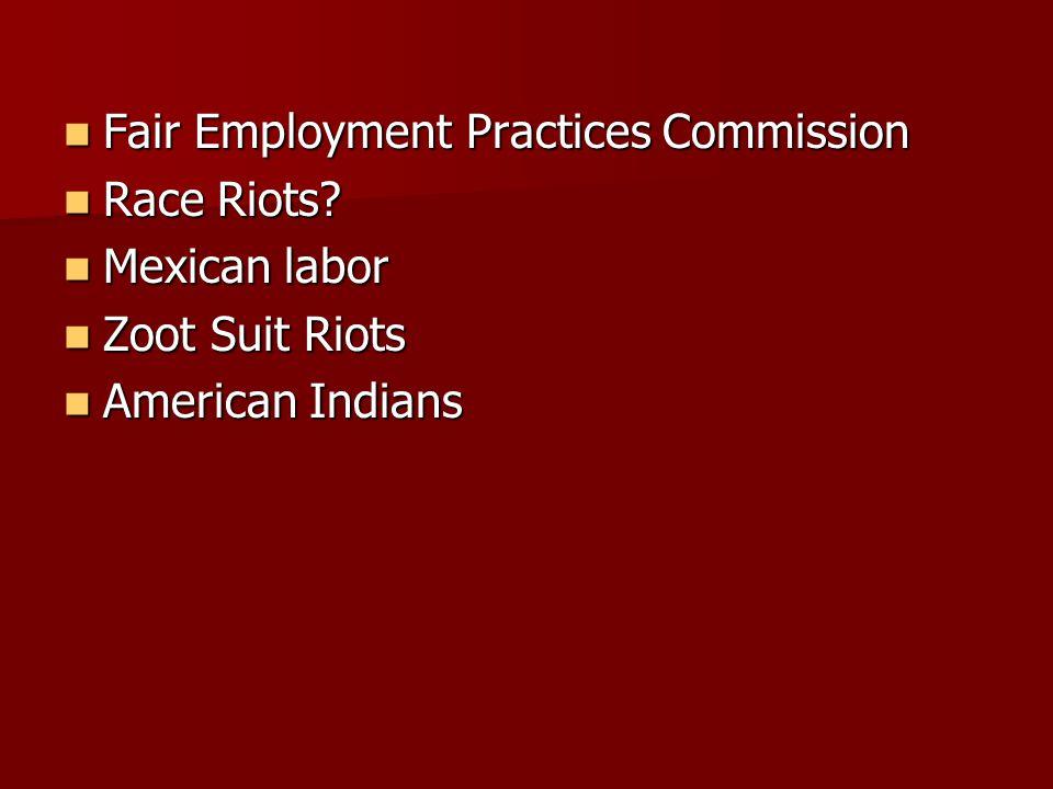 Fair Employment Practices Commission Fair Employment Practices Commission Race Riots.