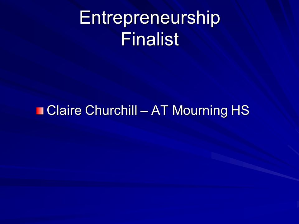 Entrepreneurship Finalist Claire Churchill – AT Mourning HS