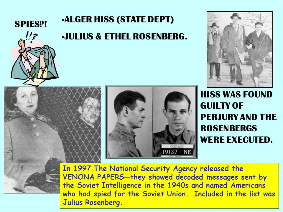 SPIES?.-ALGER HISS (STATE DEPT) -JULIUS & ETHEL ROSENBERG.