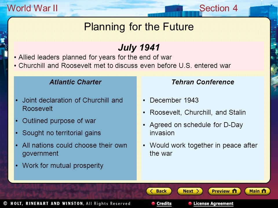 World War IISection 4 July 1941 Allied leaders planned for years for the end of war Churchill and Roosevelt met to discuss even before U.S.