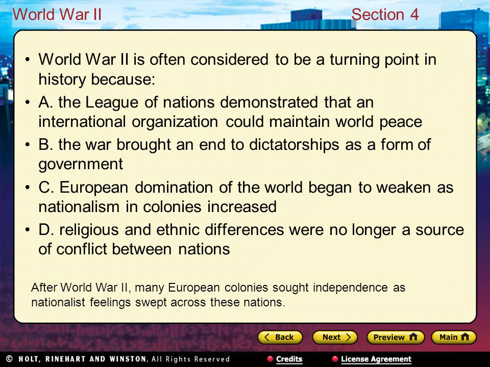 World War IISection 4 World War II is often considered to be a turning point in history because: A.