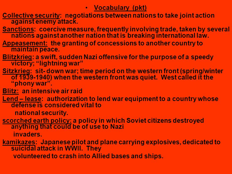 Vocabulary (pkt) Collective security: negotiations between nations to take joint action against enemy attack.