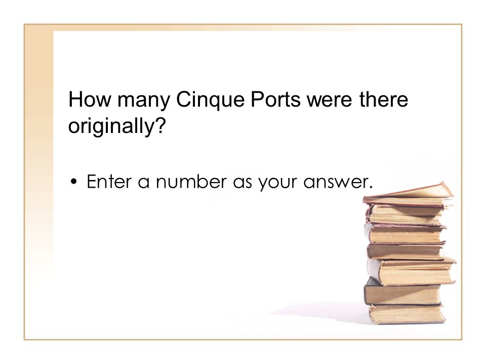 How many Cinque Ports were there originally Enter a number as your answer.