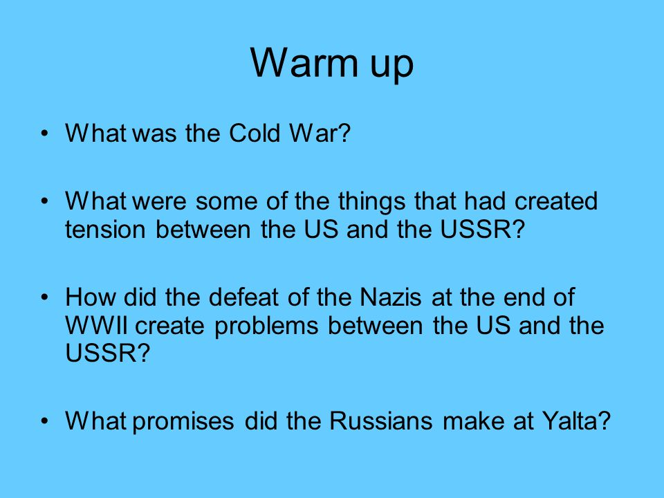Warm up What was the Cold War.