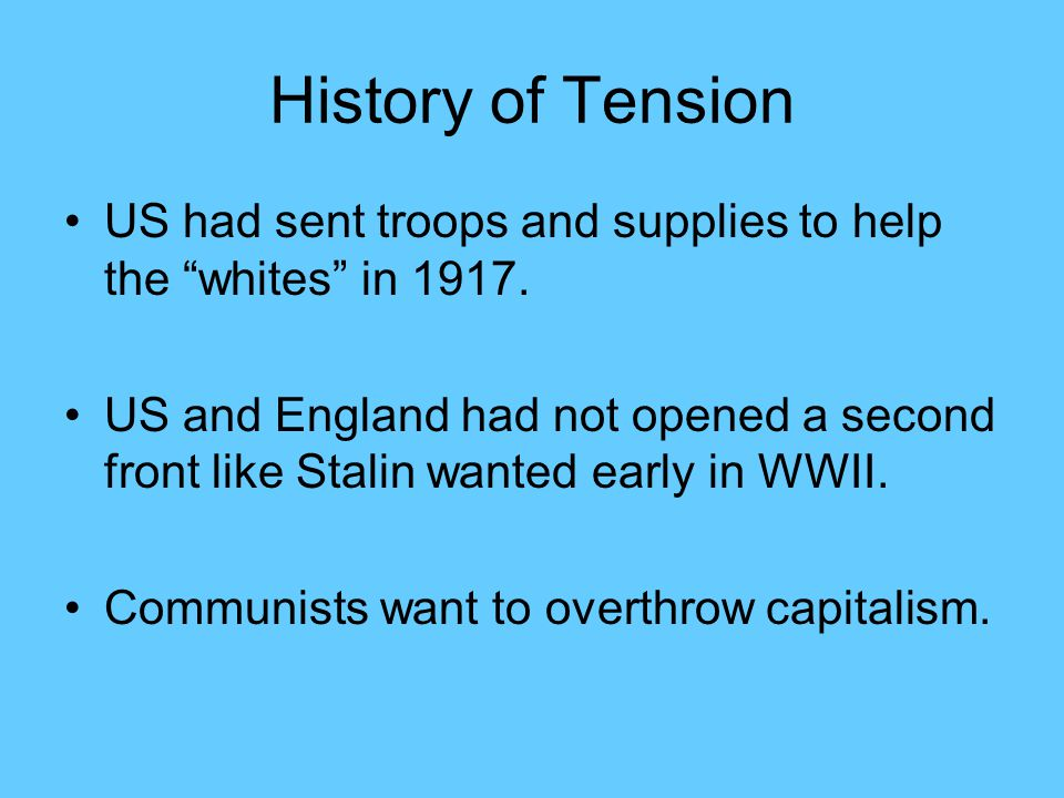 History of Tension US had sent troops and supplies to help the whites in 1917.