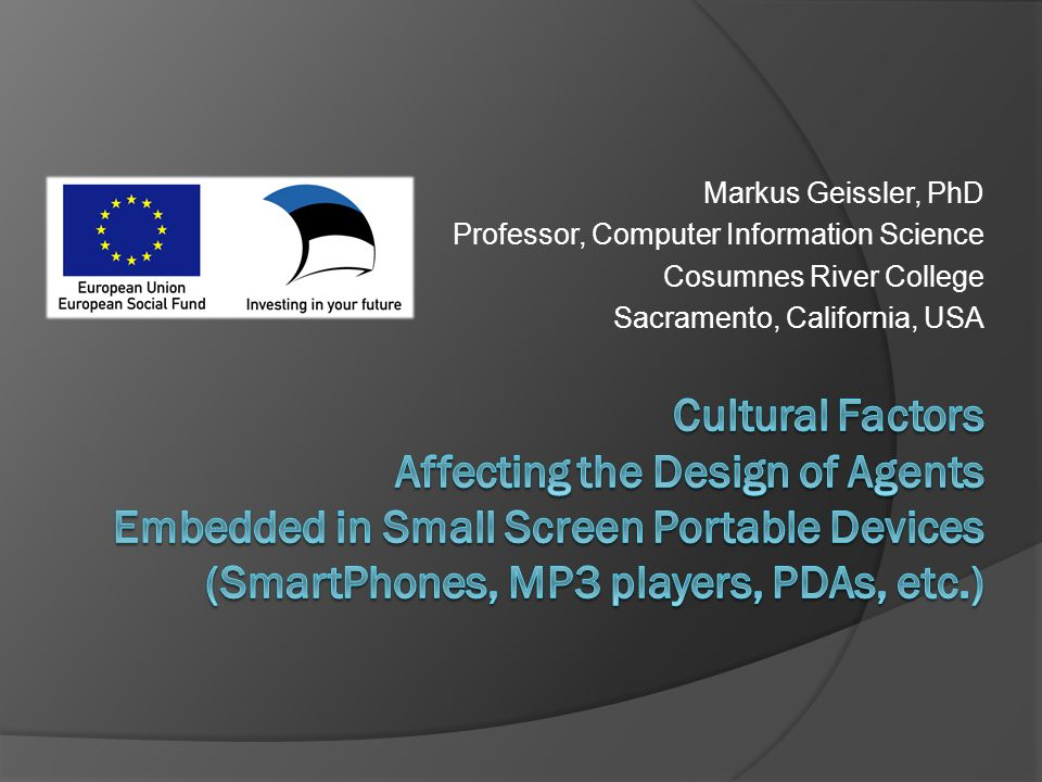 Markus Geissler, PhD Professor, Computer Information Science Cosumnes River College Sacramento, California, USA