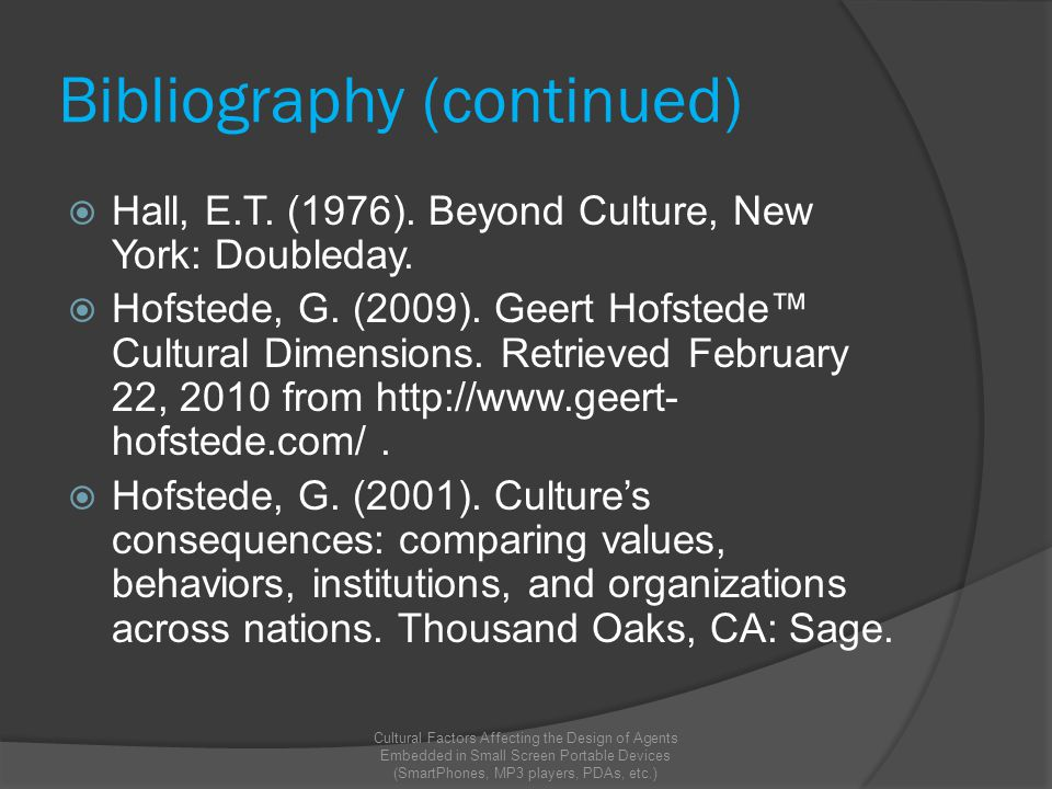 Bibliography (continued)  Hall, E.T. (1976). Beyond Culture, New York: Doubleday.